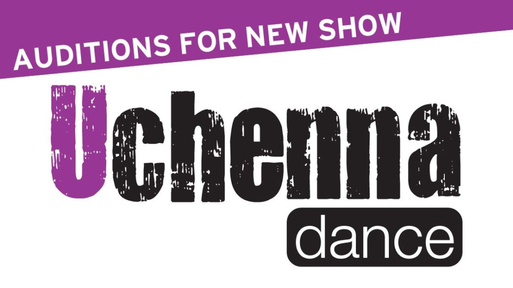 Notice of audition for Uchenna Dance's new family show